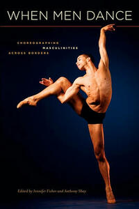 When Men Dance: Choreographing Masculinities Across Borders - cover