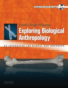Exploring Biological Anthropology: An Integrated Lab Manual and Workbook - Frank L'Engle Williams - cover