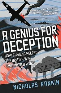 A Genius for Deception: How Cunning Helped the British Win Two World Wars - Nicholas Rankin - cover