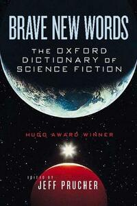 Brave New Words: The Oxford Dictionary of Science Fiction - Jeff Prucher - cover