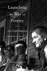 Launching the War on Poverty: An Oral History - Michael L. Gillette - cover