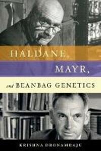 Haldane, Mayr, and Beanbag Genetics - Krishna Dronamraju - cover