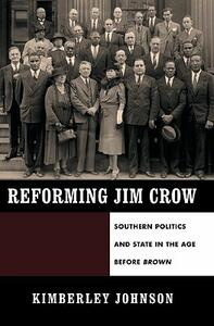 Reforming Jim Crow: Southern Politics and State in the Age Before Brown - Kimberley Johnson - cover