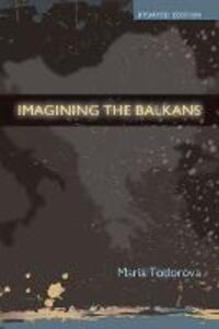 Imagining the Balkans - Maria Todorova - cover