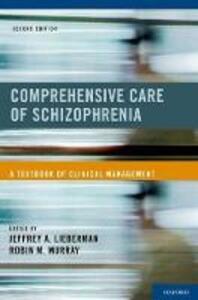 Comprehensive Care of Schizophrenia: A Textbook of Clinical Management - cover