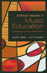 Critical Issues in Music Education: Contemporary Theory and Practice - cover