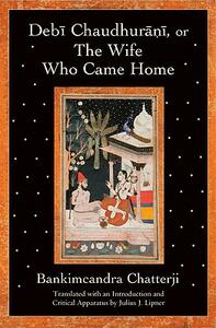 Debi Chaudhurani, or The Wife Who Came Home - Bankimcandra Chatterji - cover