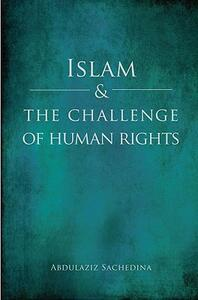 Islam and the Challenge of Human Rights - Abdulaziz Sachedina - cover