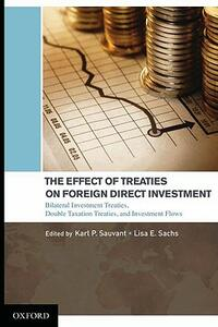 The Effect of Treaties on Foreign Direct Investment: Bilateral Investment Treaties, Double Taxation Treaties, and Investment Flows - Karl P. Sauvant,Lisa E. Sachs - cover