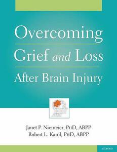 Overcoming Grief and Loss After Brain Injury - Janet Niemeier,Robert Karol - cover