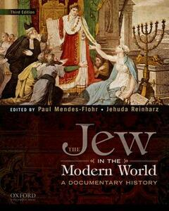 The Jew in the Modern World: A Documentary History - Paul Mendes-Flohr,Jehuda Reinharz - cover