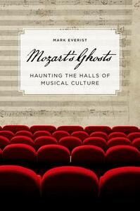 Mozart's Ghosts: Haunting the Halls of Musical Culture - Mark Everist - cover