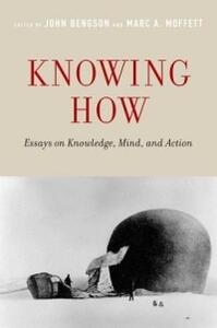 Knowing How: Essays on Knowledge, Mind, and Action - cover
