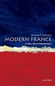Modern France: A Very Short Introduction - Vanessa R. Schwartz - cover