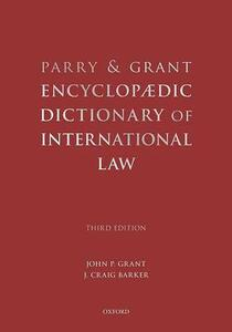 Parry and Grant Encyclopaedic Dictionary of International Law - John P. Grant,J. Craig Barker - cover