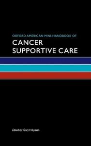Oxford American Mini-Handbook of Cancer Supportive Care - Gary H. Lyman - cover