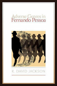 Adverse Genres in Fernando Pessoa - K. David Jackson - cover
