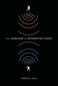 The Language of Defamation Cases - Roger W. Shuy - cover