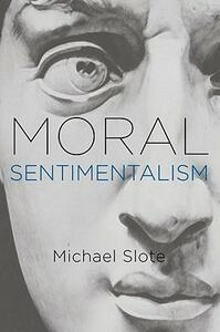 Moral Sentimentalism - Michael Slote - cover