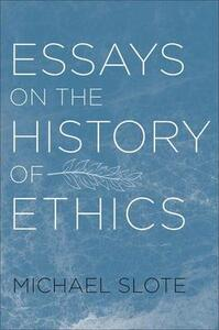 Essays on the History of Ethics - Michael Slote - cover