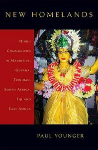 New Homelands: Hindu Communities in Mauritius, Guyana, Trinidad, South Africa, Fiji, and East Africa - Paul Younger - cover
