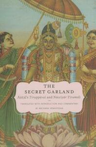 The Secret Garland: Antal's Tiruppavai and Nacciyar Tirumoli - cover
