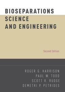 Bioseparations Science and Engineering - Roger G. Harrison,Paul W. Todd,Scott R. Rudge - cover