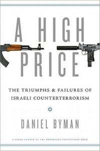 A High Price: The Triumphs and Failures of Israeli Counterterrorism - Daniel L. Byman - cover