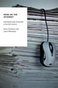 News on the Internet: Information and Citizenship in the 21st Century - David Tewksbury,Jason Rittenberg - cover