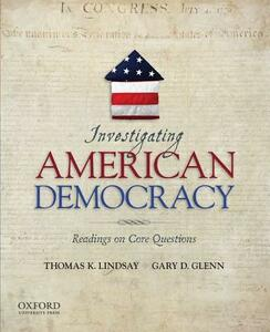 Investigating American Democracy: Readings on Core Questions - Thomas K Lindsay,Gary D Glenn - cover