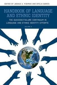 Handbook of Language and Ethnic Identity, Volume 2: The Success-Failure Continuum in Language and Ethnic Identity Efforts - cover