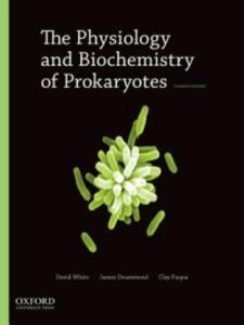 The Physiology and Biochemistry of Prokaryotes - David White,James Drummond,Clay Fuqua - cover