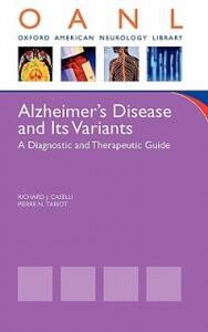 Alzheimer's Disease and Its Variants: A Diagnostic and Therapeutic Guide - Richard Caselli,Pierre N. Tariot - cover