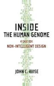 Inside the Human Genome: A Case for Non-Intelligent Design - John C. Avise - cover