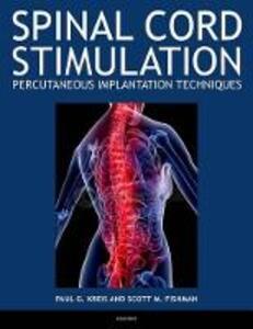 Spinal Cord Stimulation: Percutaneous Implantation Techniques - Paul Kreis,Scott Fishman - cover