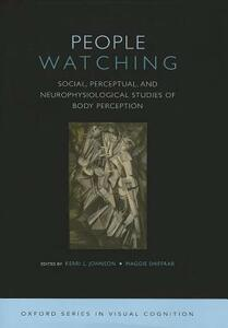 People Watching: Social, Perceptual, and Neurophysiological Studies of Body Perception - cover