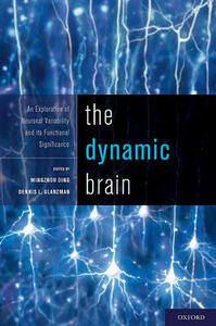 The Dynamic Brain: An Exploration of Neuronal Variability and its Functional Significance - cover