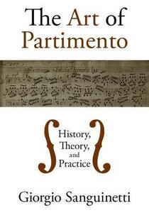 The Art of Partimento: History, Theory, and Practice - Giorgio Sanguinetti - cover