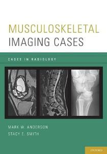 Musculoskeletal Imaging Cases - Mark W. Anderson,Stacy E. Smith - cover