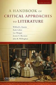 A Handbook of Critical Approaches to Literature - Wilfred Guerin,Earle Labor,Lee Morgan - cover