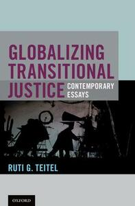 Globalizing Transitional Justice: Essays for the New Millennium - Ruti G. Teitel - cover