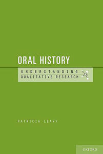 Oral History: Understanding Qualitative Research - Patricia Leavy - cover