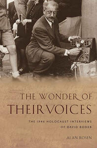 The Wonder of Their Voices: The 1946 Holocaust Interviews of David Boder - Alan Rosen - cover