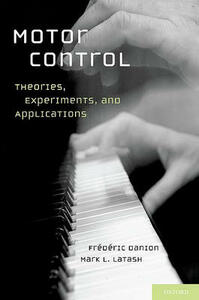 Motor Control: Theories, Experiments, and Applications - Frederic Danion,Mark L. Latash - cover
