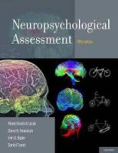 Neuropsychological Assessment - Muriel Deutsch Lezak,Diane B. Howieson,Erin D. Bigler - cover