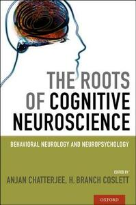 The Roots of Cognitive Neuroscience: Behavioral Neurology and Neuropsychology - cover