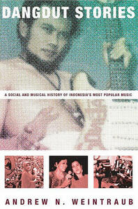 Dangdut Stories: A Social and Musical History of Indonesia's Most Popular Music - Andrew N. Weintraub - cover