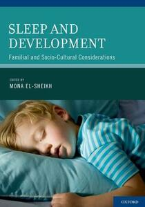 Sleep and Development: Familial and Socio-Cultural Considerations - Mona El-Sheikh - cover