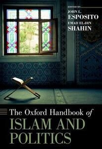 The Oxford Handbook of Islam and Politics - cover