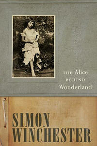 The Alice Behind Wonderland - Simon Winchester - cover
